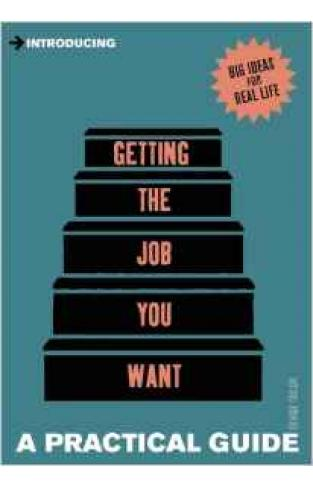 Introducing Getting the Career You Want: A Practical Guide