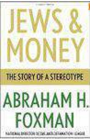 Jews and Money: The Story of a Stereotype ;