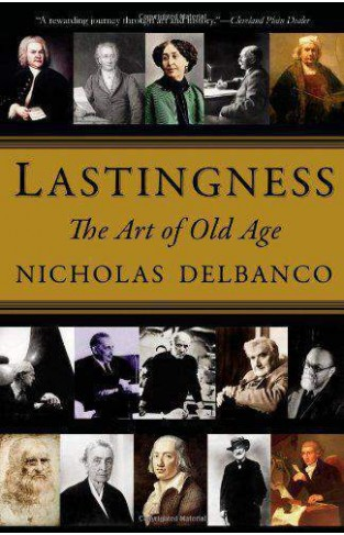Lastingness The Art of Old Age