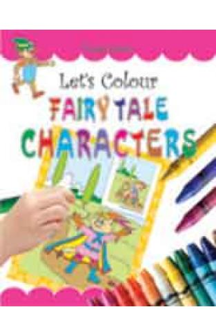 Lets Colour Fairy Tale Characters
