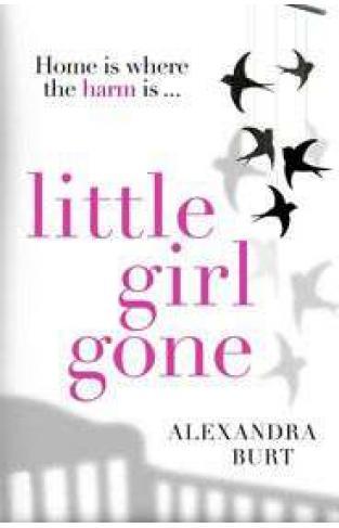 Little Girl Gone A thrilling twisty psychological thriller
