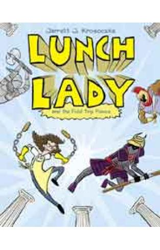 Lunch Lady and the Field Trip Fiasco Lunch Lady 6