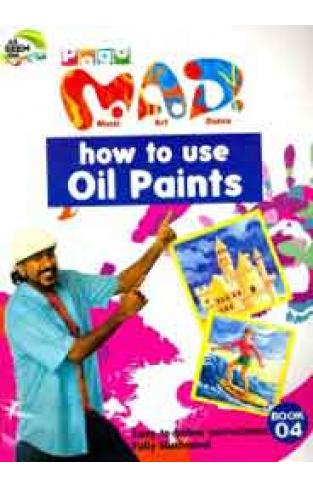 MADHow to use Oil Paints 1st Edition