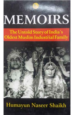 Memoirs The untold Story of Oldest Muslim Industrial Family