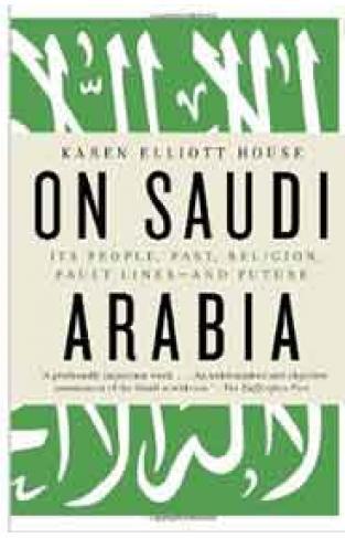 On Saudi Arabia Its People Past Religion Fault Linesand Future