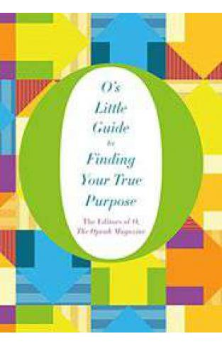 Os Little Guide to Finding Your True Purpose Os Little Books/Guides