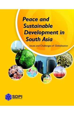 Peace and Sustainable Development in South Asia Issues and Challenges of Globalization