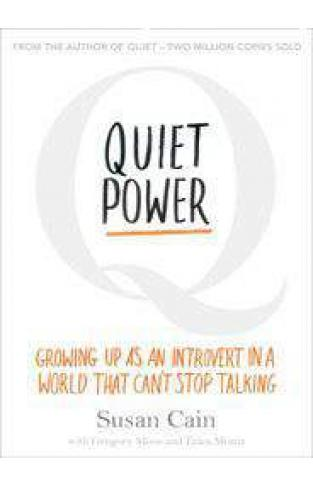 Quiet Power: Growing Up as an Introvert in a World That Cant Stop Talking