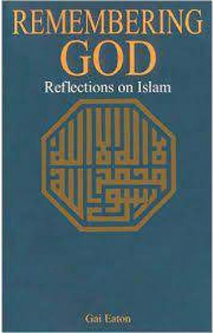 Remembering God Reflections on Islam