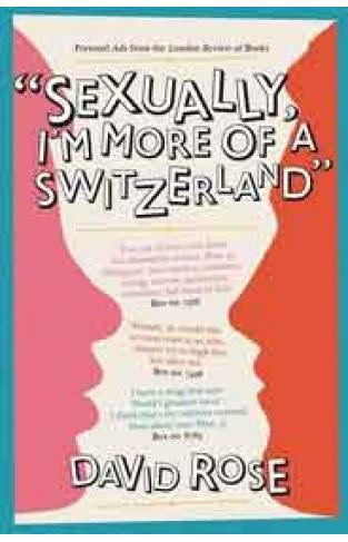 Sexually Im More of a Switzerland Personal Ads from the London Review of Books