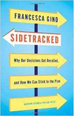 Side tracked Why Our Decisions Get Derailedand How We Can Stick to the Plan