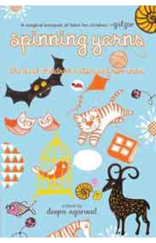 Spinning Yarns : The Best Children's Stories from India -