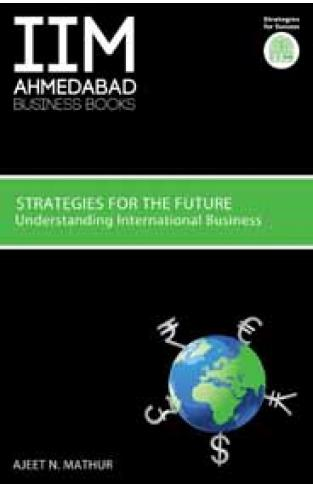 Strategies for the Future Understanding International Business
