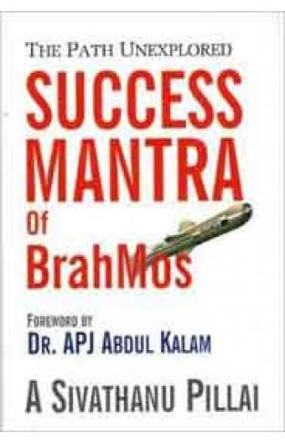 Success Mantras of BrahMos: The Path Unexplored