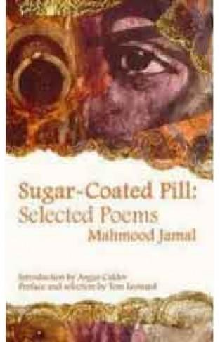 Sugar Coated Pill Selectd Poems