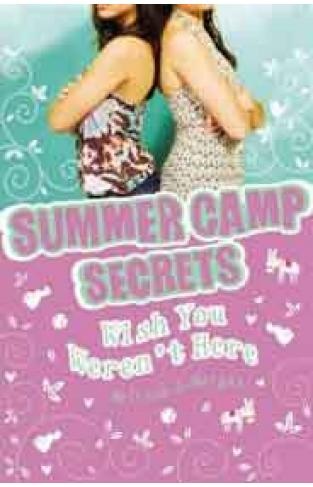 Summer Camp Secrets: Wish You Were Not Here