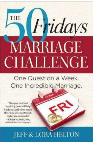 The 50 Fridays Marriage Challenge One Question a Week One Incredible Marriage