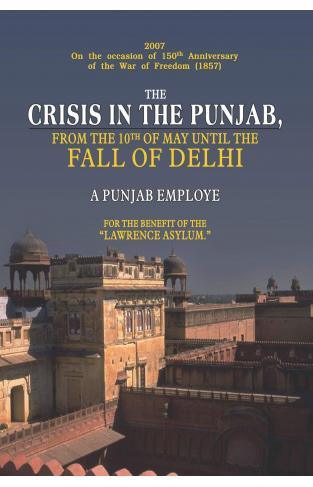 The Crisis in the Punjab from the 10th of May Until the Fall of Delhi