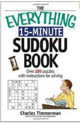 The Everything 15 Minute Sudoku Book -