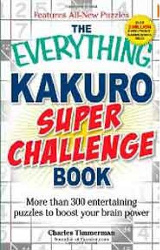 The Everything Kakuro Super Challenge Book: More than 300 entertaining puzzles to boost your brain power -
