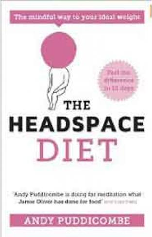 The Headspace Diet 10  Days to Finding Your Ideal Weight