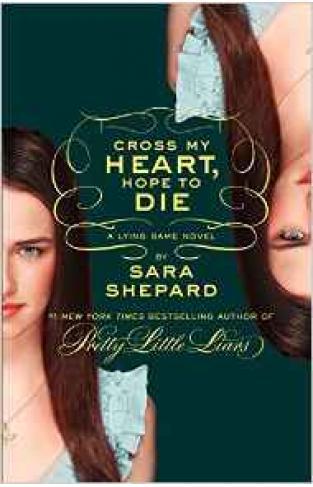The Lying Game #5: Cross My Heart Hope to Die