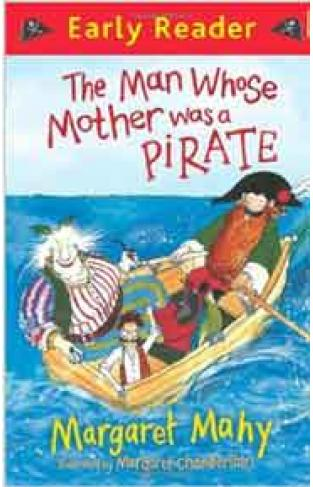 The Man Whose Mother Was a Pirate Early Reader -