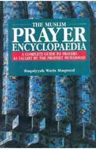 The Muslim Prayer Encyclopaedia