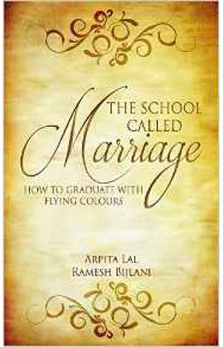 The School Called Marriage How to Graduate with Flying Colours