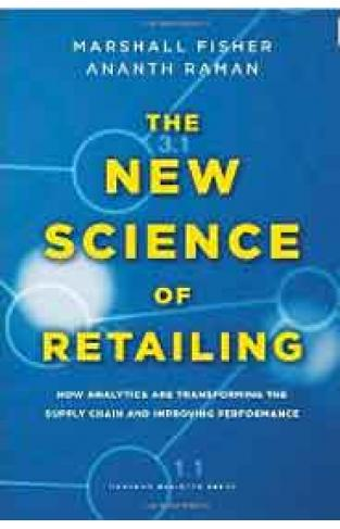 The  Science Of Retling How Analytics Are Transforming The Supply Chn And Improving Performance