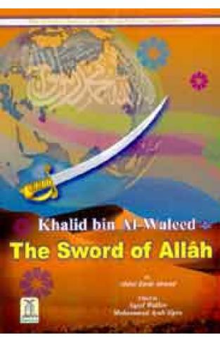 The Sword Of Allah Khalid Bin Walid