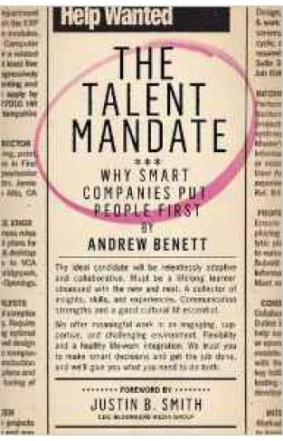 The Talent Mandate Why Smart Companies Put People First