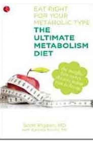 The Ultimate Metabolism Diet Eat Right for your Metabolic Type
