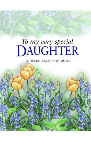 To My Very Special Daughter Helen Exley Giftbooks