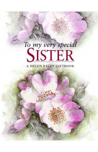 To My Very Special Sister Helen Exley Giftbooks