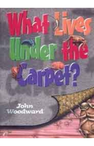 What Lives Under the Carpet? What Lives