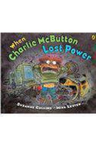 When Charlie McButton Lost Power    Illus: Mike Lester