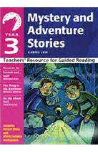 Year 3 Mystery and Adventure Stories: Teachers Resource for Guided Reading White Wolves: Adventure Stories