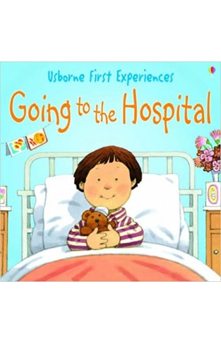 Going to the Hospital (Usborne First Experiences)  -  Paperback