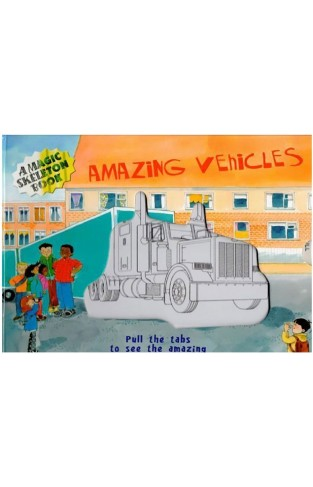 A Magic Skeleton Book: Amazing Vehicles - (HB)