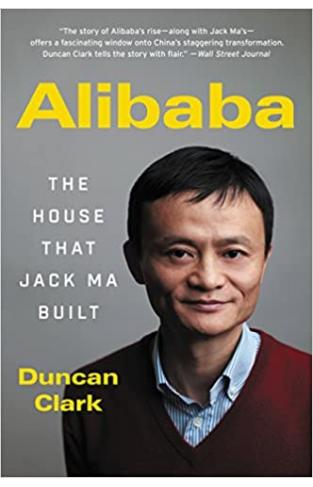 Alibaba: The House That Jack Ma Built - (PB)