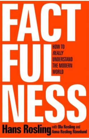 Factfulness: How to Really Understand the Modern World - (PB)