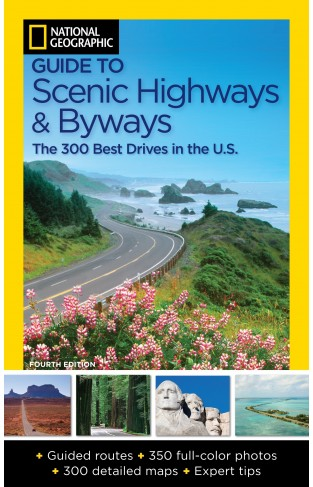 National Geographic Guide to Scenic Highways and Byways - (PB)