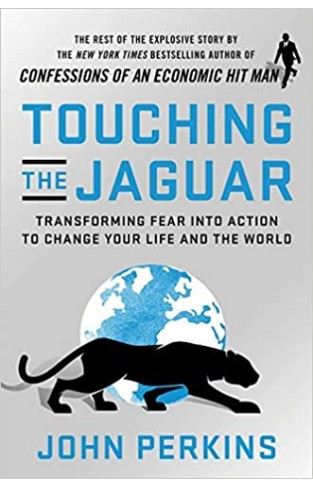 Touching the Jaguar: Transforming Fear into Action to Change Your Life and the World - Paperback