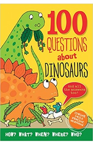 100 Questions About Dinosaurs - Hardcover
