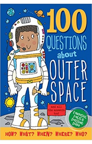100 Questions About Outer Space - Hardcover