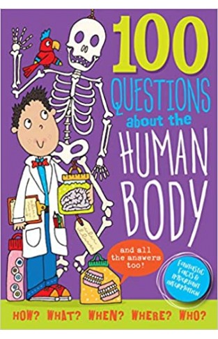 100 Questions About: The Human Body - Hardcover