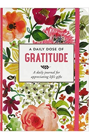 A Daily Dose of Gratitude Journal (Diary, Notebook) - Hardcover