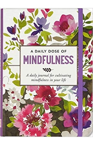 A Daily Dose of Mindfulness Journal (Diary, Notebook) - Hardcover