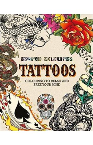 Adult Colouring: Tattoos, Inspired Colouring - Paperback